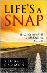 Life's a Snap: Building on the Past to Improve Your Future